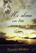 Mi Alma en tus Manos - Claudia Velasco - Vestales