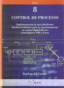 Control de Procesos: Implementación de una Plataforma Hardware - Esteban Del Castillo - Publicacions Urv