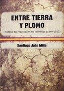 Entre tierra y plomo - Santiago Jaén Milla - Ediciones Carena