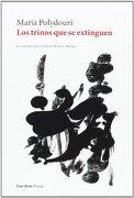 Los Trinos Que Se Extinguen - Maria Polydouri - Vaso Roto