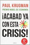 ¡acabad Ya Con Esta Crisis! - Paul Krugman - Editorial Crítica