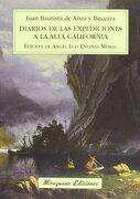 Diarios de la Expediciones a la Alta California - Juan Bautista De Anza Y Becerra - Miraguano Ediciones