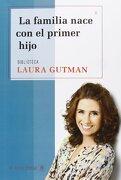 La Familia Nace con el Primer Hijo - Laura Gutman - Nuevo Extremo