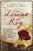 Las Damas del rey - Maria Pilar Queralt Del Hierro - Roca Editorial De Libros