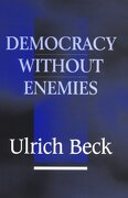 Democracy Without Enemies - Beck, Ulrich - Polity Press