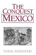 the conquest of mexico: westernization of indian societies from the 16th to the 18th century - serge gruzinski,eileen corrigan -