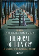 the moral of the story,an anthology of ethics through literature - peter (edt) singer - blackwell pub