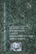 Healthcare Engineering - Latest Developments and Applications: Imeche Conference Transactions 2003-5 - Professional Engineering Publishers (PEP - John Wiley & Sons