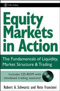 equity markets in action,the fundamentals of liquidity, market structure & trading - robert a. schwartz - john wiley & sons inc