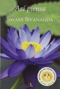 Así Piensa Swami Sivanada - Swami Sivanada - Librería Argentina