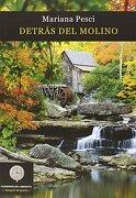 DETRÁS DEL MOLINO - Mariana Pesci Libedinsky - Cuadernos del Laberinto