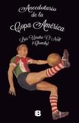 Anecdotario de la Copa America (libro en Español, Numero paginas: 288, Isbn13:9789563041910) - Luis Urrutia O'nell (Chomsky) - Ediciones B