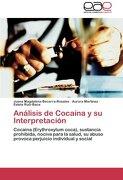 Análisis de Cocaína y su Interpretación - Juana Magdalena Becerra-Rosales,Aurora Martinez,Estela Ruíz-Baca - Editorial Académica Española