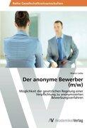 Der anonyme Bewerber (m/w)