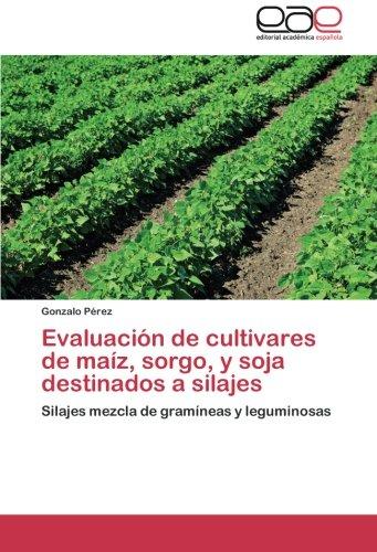Evaluación de cultivares de maíz, sorgo, y soja destinados a silajes: silajes mezcla de gramíneas y leguminosas; gonzalo pérez