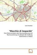"""""""Macchie di leopardo"""": Eine Diskursanalyse über Raumaneignung und Raumzuweisung am Beispiel der Siedlung 'Serenissima' in Padua"""