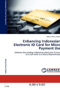 Enhancing Indonesian Electronic Id Card for Micro Payment Use - Taslim, Adrian Putra - LAP Lambert Academic Publishing