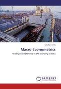Macro Econometrics - Datta, Kanchan - LAP Lambert Academic Publishing