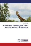 Under the Flamboyant Tree: An Exploration of Learning
