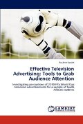 Effective Television Advertising: Tools to Grab Audience Attention - Josiah, Paulette - LAP Lambert Academic Publishing