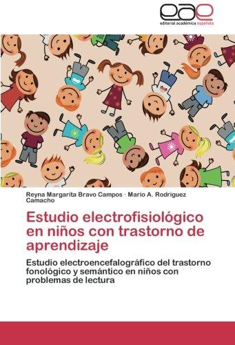 Estudio electrofisiologico en ninos con trastorno de aprendizaje bravo campos reyna margarita