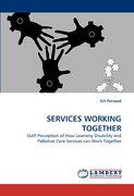Services Working Together - Persaud, Siri - LAP Lambert Academic Publishing