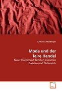 Mode und der faire Handel: Fairer Handel mit Textilien zwischen Bolivien und Österreich