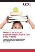 Dislexia Infantil, el Trastorno del Aprendizaje de la Lectura - Martín Cala Martín - Editorial Académica Española