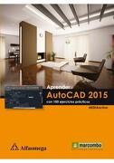 Aprender Autocad 2015 con 100 Ejercicios Practicos - ALFAOMEGA - ALFAOMEGA GRUPO EDITOR