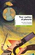 Tres vueltas al planeta / Three Laps of the Planet (Spanish Edition) - Ana Maria Fernandez - Everest De Ediciones Y distribucion 2011-06-30