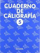 Cuaderno de Caligrafía 5 - Anaya Educación - ANAYA EDUCACIÓN