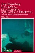 Si la natura és la resposta, ¿quina era la pregunta? (libro en catalán) - Jorge Wagensberg - Tusquets Editores