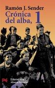 1: Cronica del Alba / The Chronicles of Alba (Literatura espanola) - Ramon J. Sender - Alianza Editorial