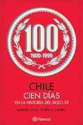 Chile cien días en la historia del siglo XX - Bárbara Silva y Josefina Cabrera - Planeta