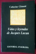 vidas y leyendas de jacques lacan - c. clement - anagrama
