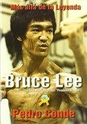 Bruce Lee. Más Alla de la Leyenda - Pedro Conde Marina - Budo Internacional