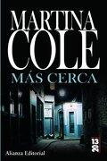 Más Cerca - Martina Cole - Alianza Editorial