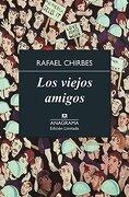 Los Viejos Amigos - Rafael Chirbes - Anagrama