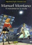 Manuel Montano. El Manantial de la Noche - Miguelanxo Prado Plano,Fernando Luna - Norma Editorial, S.A.