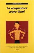 La Acupuntura,¡ Vaya Timo! - VICTOR SANZ - Laetoli
