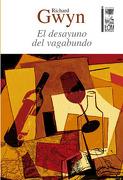 El desayuno del vagabundo - Richard Gwyn - LOM Ediciones