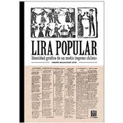 Lira Popular Identidad Gráfica de un Medio Impreso Chileno - Simone Malacchini Soto - Ocho Libros Editores Ltda