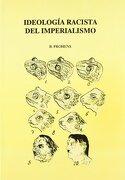 Ideologia Racista del Imperialismo - B Brohens - Prensa Universitaria