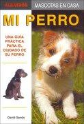 MI PERRO (Mascotas En Casa / Home Pets) - David Sands - Albatros/Argentina