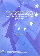 guía de consulta sobre la gestión de los fondos estructurales y del fondo de cohesión en el período 2007 - 2013 - francisco j. morillo sánchez - editorial tirant lo blanch