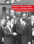 Gremios empresariales, política y neoliberalismo - Rolando Álvarez Vallejos - LOM