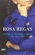 Entre el Sentido Común y el Desvarío - Rosa RegÀS - Now Books