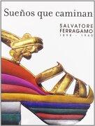 Sueños que caminan: Salvatore Ferragamo. 1898-1960 - Salvatore Ferragamo - RM Verlag, S.L