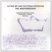 La paz en las culturas políticas del Mediterráneo (Fuera de colección)