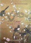 Catay, el sueno de Colon. Las culturas china y filipina en el Museo Oriental de Valladolid - BLAS SIERRA DE LA CALLE - JUNTA DE CASTILLA Y LEON